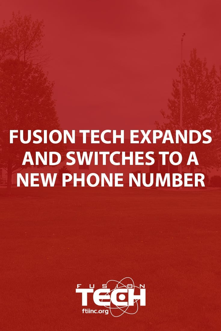 Fusion Tech is expanding and recently rolled out a new phone and fax number to better serve their clients.